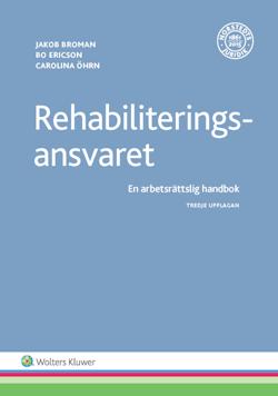 Rehabiliteringsansvaret  : en arbetsrättslig handbok