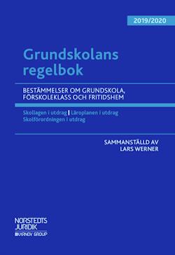 Grundskolans regelbok 2019/20 : Bestämmelser om grundskola, förskoleklass och fritidshem