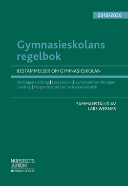 Gymnasieskolans regelbok 2019/20  : bestämmelser om gymnasieskolan