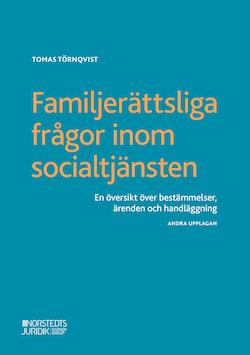 Familjerättsliga frågor inom socialtjänsten : En översikt över bestämmelser