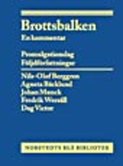Brottsbalken : En kommentar Del II (13-24 kap.) Brotten mot allmänheten och staten mm