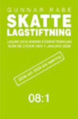 Skattelagstiftning 08:1 : lagar och andra författningar som de lyder den 1 januari 2008