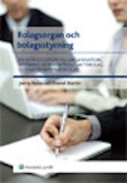 Bolagsorgan och bolagsstyrning : en introduktion till organisation, styrning och kontroll i aktiebolag och aktiemarknadsbolag