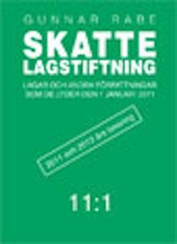 Skattelagstiftning 11:1 : Lagar och andra författningar som de lyder den 1 januari 2011