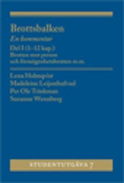 Brottsbalken Del I (1-12 kap.) : En kommentar. Brotten mot person och förmögenhetsbrotten m.m.