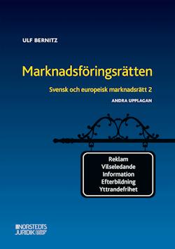 Svensk och europeisk marknadsrätt 2 : ,arknadsföringsrätten