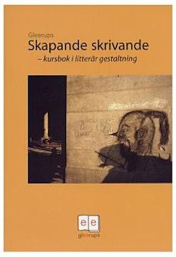 Skapande skrivande - kursbok i litterär gestaltn.