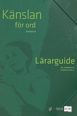 Känslan för ord, Svenska A Lärarguide