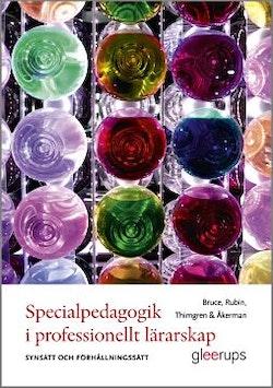 Specialpedagogik i professionellt lärarskap : Synsätt och förhållningssätt