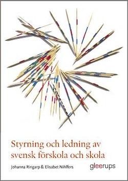 Styrning och ledning av svensk förskola och skola : En introduktion
