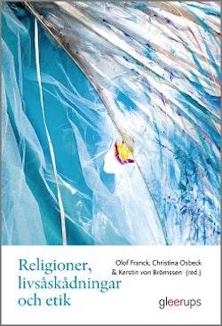 Religioner, livsåskådningar och etik : För lärare årskurs 4-6