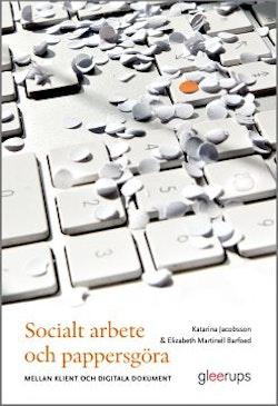 Socialt arbete och pappersgöra : - mellan klient och digitala dokument