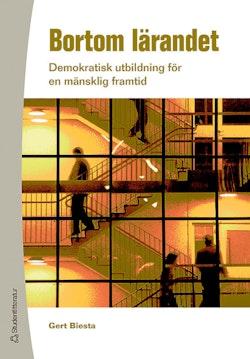 Bortom lärandet : demokratisk utbildning för en mänsklig framtid