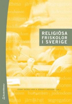Religiösa friskolor i Sverige : historiska och nutida perspektiv