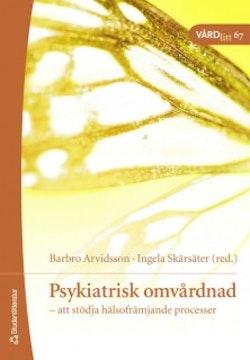 Psykiatrisk omvårdnad : att stödja hälsofrämjande processer