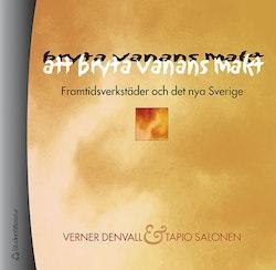 Att bryta vanans makt - Framtidsverkstäder och det nya Sverige