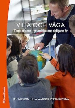 Vilja och våga : temaarbete i grundskolans tidigare år