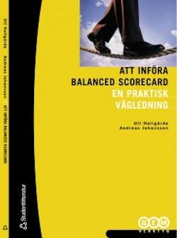 Att införa Balanced Scorecard - En praktisk vägledning