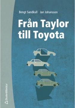 Från Taylor till Toyota - Betraktelser av den industriella produktionens organisation och ekonomi
