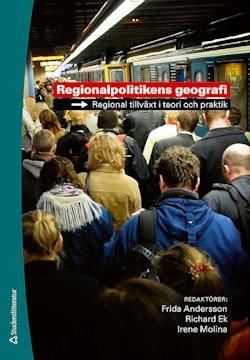 Regionalpolitikens geografi : regional tillväxt i teori och praktik