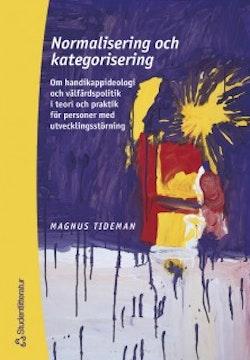 Normalisering och kategorisering : Om handikappideologi och välfärdspolitik i teori och praktik för personer med utvecklingsstörning