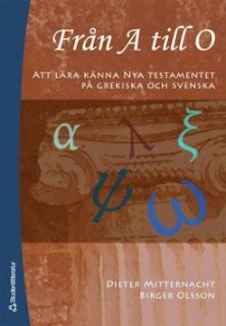 Från A till O : att lära känna Nya testamentet på grekiska och svenska