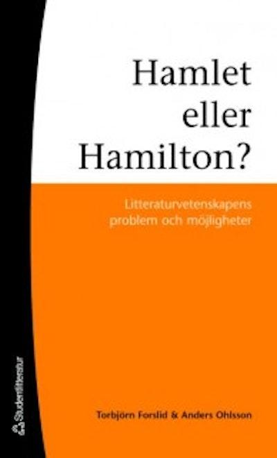 Hamlet eller Hamilton? : litteraturvetenskapens problem och möjligheter