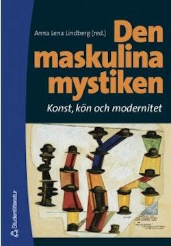 Den maskulina mystiken - Konst, kön och modernitet