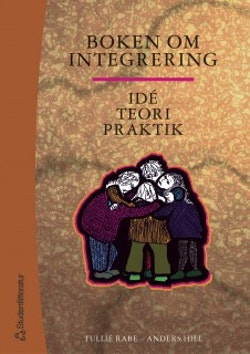Boken om integrering : Idé, teori, praktik