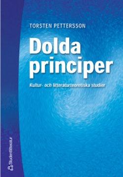 Dolda principer - Kultur- och litteraturteoretiska studier