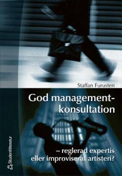 God managementkonsultation - - reglerad expertis eller improviserat artisteri?