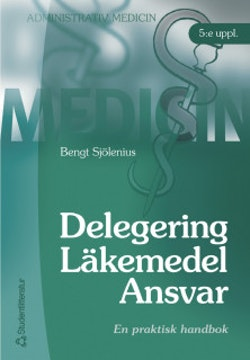 Delegering - Läkemedel - Ansvar : Praktisk handbok
