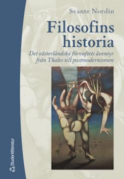 Filosofins historia : Det västerländska förnuftets äventyr från Thales till postmodernismen