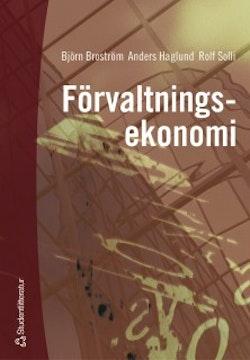 Förvaltningsekonomi : en bok med fokus på organisation, styrning och redovisning i kommuner och landsting