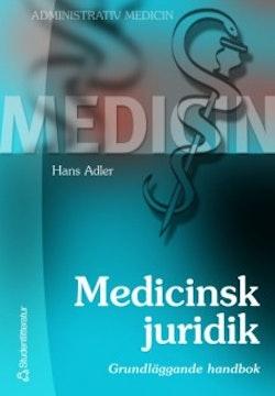 Medicinsk juridik : grundläggande handbok
