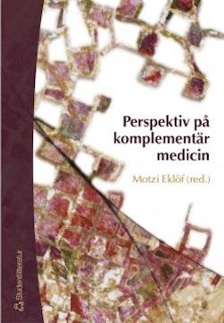 Perspektiv på komplementär medicin : medicinsk pluralism i mångvetenskaplig belysning