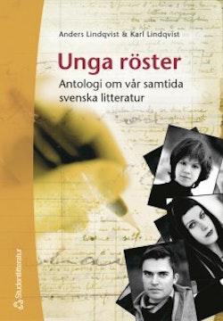 Unga röster : antologi om vår samtida svenska litteratur