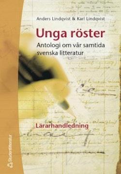 Unga röster antologi om vår samtida svenska litteratur. Lärarhandledning