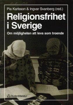 Religionsfrihet i Sverige - Om möjligheten att leva som troende