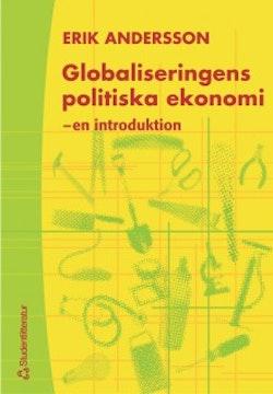 Globaliseringens politiska ekonomi - - en introduktion