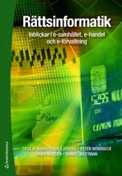 Rättsinformatik : inblickar i e-samhället, e-handel och e-förvaltning