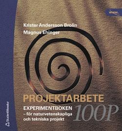 Projektarbete 100 p. Experimentboken : för naturvetenskapliga och tekniska projekt