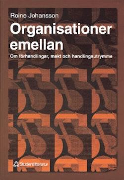 Organisationer emellan - Om förhandlingar, makt och handlingsutrymme