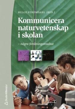Kommunicera naturvetenskap i skolan - – några forskningsresultat