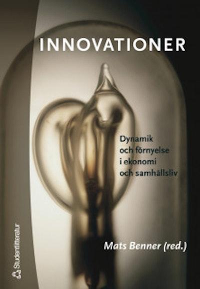 Innovationer : dynamik och förnyelse i ekonomi och samhällsliv