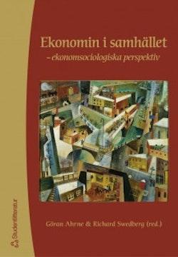 Ekonomin i samhället - -ekonomsociologiska perspektiv