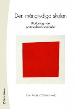 Den mångtydiga skolan : utbildning i det postmoderna samhället