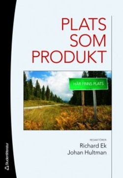 Plats som produkt : kommersialisering och paketering