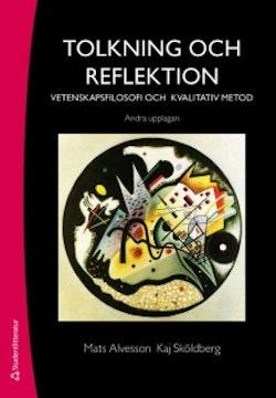 Tolkning och reflektion : vetenskapsfilosofi och kvalitativ metod