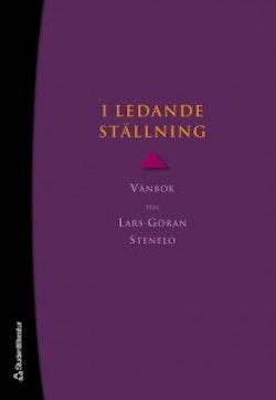 I ledande ställning : vänbok till Lars-Göran Stenelo